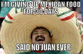 Mexican Food Memes - merry mexican memes quickmeme