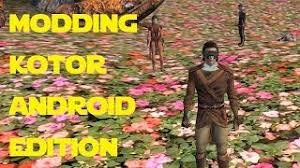 kotor android modding kotor android edition getting started clip new