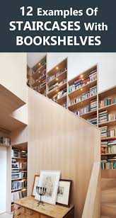 Stairs Book by 12 Inspiring Examples Of Staircases With Bookshelves Contemporist