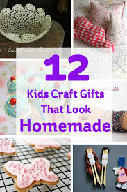 12 kids craft gifts that look homemade craft gifts and homemade