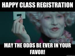 May The Odds Be Ever In Your Favor Meme - happy class registration may the odds be ever in your favor
