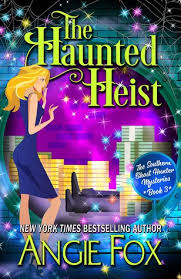 Ghost Hunting Events Haunt Jaunts by The Haunted Heist By Angie Fox