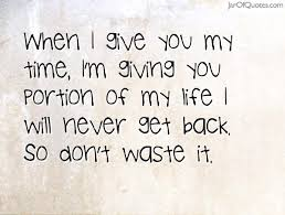 when i give you my time i m giving you a portion of my that