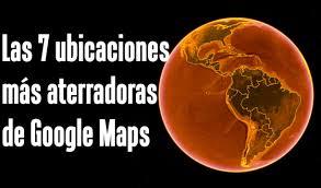 Map Mas Ios Las 7 Ubicaciones Más Aterradoras De Google Maps Y Google Earth