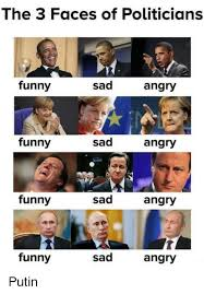 Faces Of Memes - the 3 faces of politicians funny sad angry funny sad angry funny sad