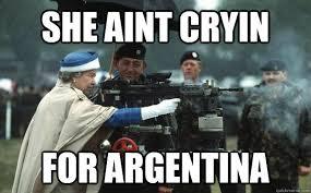 Argentina Memes - she aint cryin for argentina machine gun queen quickmeme