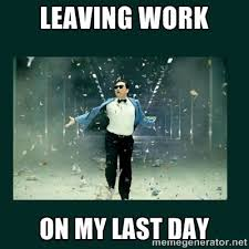 Last Day Of Work Meme - last day at work free at last my stuff pinterest humour