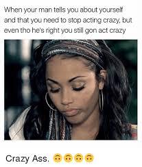 Crazy Ass Memes - 25 best memes about crazy ass crazy ass memes