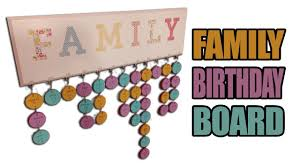 birthday board how to build a family birthday board gift idea
