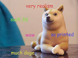 Memes Doge - hold a meme in your hand thanks to 3d printing
