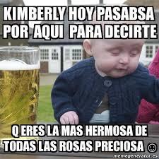 Kimberly Meme - meme drunk baby kimberly hoy pasabsa por aqui para decirte q eres