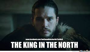 King Of The North Meme - jon snow home facebook