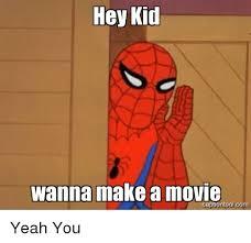 hey kid wanna make a movie captiontoolcom yeah you yeah meme on me me