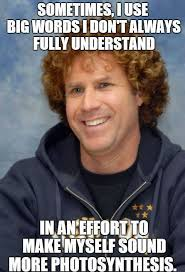 Will Farrel Meme - words i don t understand funny will ferrell meme