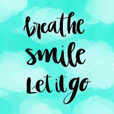 let it go breathe smile let it go inspirational message stock illustration