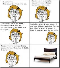 Forever Alone Girl Meme - forever alone girl i actually feel this way about my new bed ha