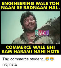 Memes Engineering - engineering wale toh naam se badnaam hai rvcj www rvcjcom commerce