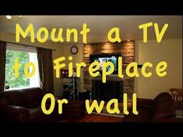 Mounting A Tv Over A Gas Fireplace by How To Mount Flatscreen Tv Over A Fire Place Youtube