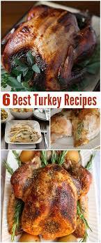 6 best turkey recipes thanksgiving turkey recipes