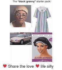Make Your Own Memes Free - the black granny starter pack make your own x lar siz satin bonnet