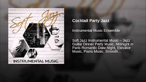 cocktail party jazz youtube