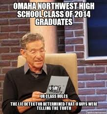 Omaha Meme - maury omaha northwest high school class of 2014 graduates u say