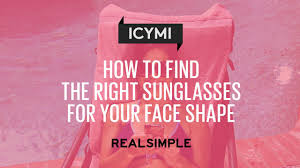 find right hairstyle for face shape of yours find the right sunglasses for your face real simple