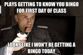 First Day Of Class Meme - plays getting to know you bingo for first day of class looks like