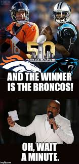 Denver Broncos Super Bowl Memes - i hope no one did this one already imgflip