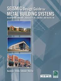 seismic design guide for metal building systems framing