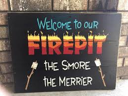 Firepit Signs Welcome To Our Firepit The S More The Merrier Wooden Sign Firepit