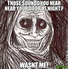 Meme Sounds Download - those sounds you hear near your door at night wasnt me meme