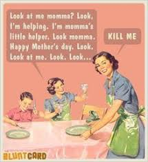 Mothers Day Funny Meme - lol 15 brutally honest mother s day cards happy mothers meme and