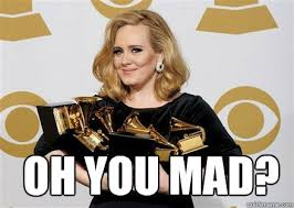 Adele Memes - oh you mad adele meme quickmeme