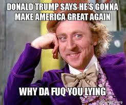 The Fuq Meme - donald trump says he s gonna make america great again why da fuq