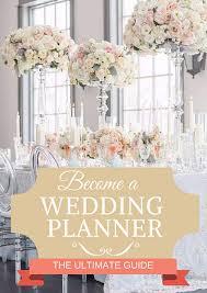 how to become a wedding coordinator no more doubt on learning how to become a wedding planner whether