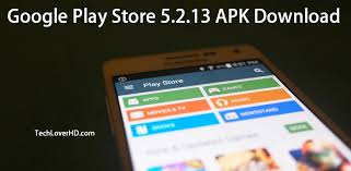 samsung apps store apk play store 5 2 13 apk techloverhd