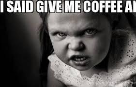 Make Me A Meme - meme maker i said give me coffee and chocolate