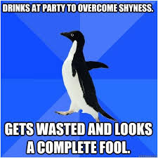 Auto Meme Generator - drinks at party to overcome shyness gets wasted and looks a