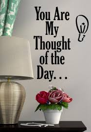 you are my thought of the day wall decal wall decals and art inspirational motivational romantic decal