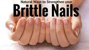natural ways to strengthen your brittle nails