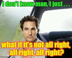20 matthew mcconaughey memes that are basically life