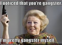 Funny Gangster Memes - gangster is a state of mind politics political memes