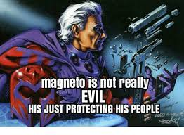 Magneto Meme - magneto is not really his just protecting his people meme on