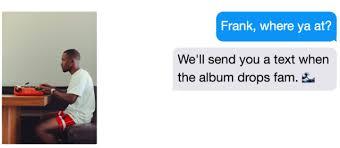 Frank Ocean Meme - frank ocean fan makes app that alerts you when album drops