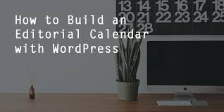 How To Build An Interior Wall How To Build An Editorial Calendar In Wordpress Wpexplorer