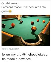 Meme Pool - 25 best memes about 8 ball pool 8 ball pool memes