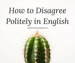 how to disagree politely in english speak confident english