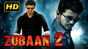 zubaan 2 2017 tamil film dubbed into hindi full movie vijay