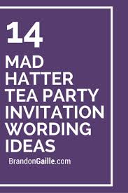 14 mad hatter tea party invitation wording ideas tea party